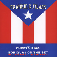 Frankie Cutlass - Puerto Rico / Boriquas On The Set