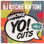 DJ Ritchie Ruftone - Practice Yo! Cuts Volume 3 Black Vinyl Edition