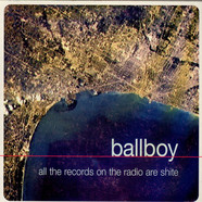 Ballboy - All The Records On The Radio Are Shite