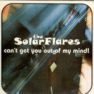 Solarflares, The - Can't Get You Out Of My Mind!