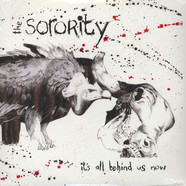 Sorority, The - It's All Behind Us Now