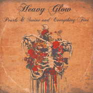 Heavy Glow - Pearls & Swine And Everything Fine Colored Vinyl Edition