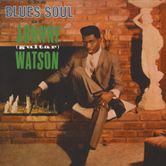 "Johnny ""Guitar"" Watson - The Blues Soul Of Johnny ""Guitar"" Watson"