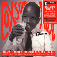 Soul Jazz Records presents - Coxone's Music 2: The Sound Of Young Jamaica – More Early Cuts From The Vaults Of Studio One 1959-63