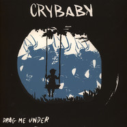 Crybaby - Drag Me Under