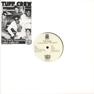 Tuff Crew - The Early Sessions 1985-1986 EP