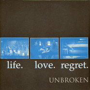 Unbroken - Life. Love. Regret.