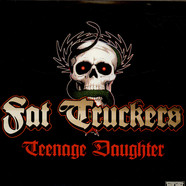 Fat Truckers - Teenage Daughter