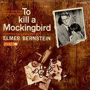 Elmer Bernstein - Music From The Motion Picture To Kill A Mockingbird