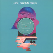 Ocho - Mouth To Mouth