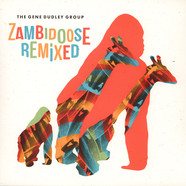 Gene Dudley Group, The - Zambidoose Remixed