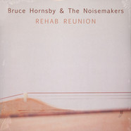Bruce Hornsby & Noisemakers - Rehab Reunion