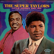 Ted Taylor And Little Johnny Taylor - The Super Taylors