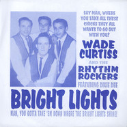 Wade Curtiss & The Rhythm Rockers - Bright Lights / Hurricane