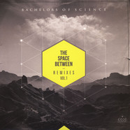 Bachelors Of Science - The Space Between Remixes Volume 1