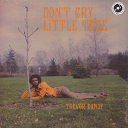 Trevor Dandy - Don't Cry Little Tree