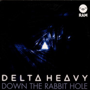 Delta Heavy - Down The Rabbit Hole
