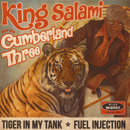King Salami & The Cumberland Three - Tiger In My Tank / Fuel Injection