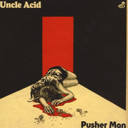 Uncle Acid & The Deadbeats - Pusher Man