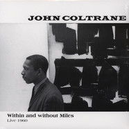 John Coltrane - Within & Without Miles, Live 1960