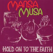 Mansa Musa - Hold On To The Faith
