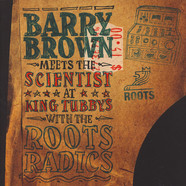 Barry Brown Meets The Scientist - At King Tubby's With The Roots Radics