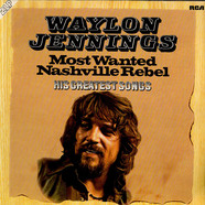 Waylon Jennings - Most Wanted Nashville Rebel