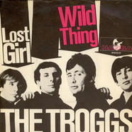 The Troggs - Wild Thing / Lost Girl