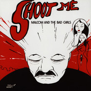 Malcom And The Bad Girls - Shoot Me Clear Vinyl Edition