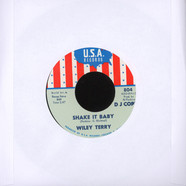 Wiley Terry / Miss Ann Littles - Shake It Baby / I Will Be Got Dog