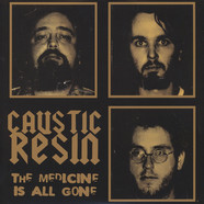 Caustic Resin - The Medicine Is All Gone