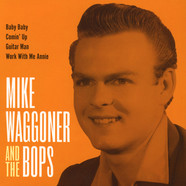 Mike Waggoner & The Bops - Baby Baby/comin' Up/guitar Man/work With Me A