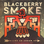 Blackberry Smoke - Like An Arrow Deluxe Edition