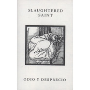 Slaughtered Saint (Victor Martinez) - Odio Y Desprecio