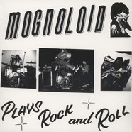 Mognoloid - Plays Rock And Roll