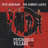 Pete Bentham & The Dinner Ladies - Psychedelic Village