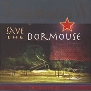 Trespassers W - Save The Doormouse (The Ex-Yu Single)