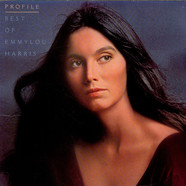 Emmylou Harris - Profile / Best Of Emmylou Harris
