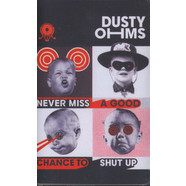 Dusty Ohms - Never Miss A Good Chance To Shut Up