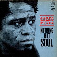 James Brown & The Famous Flames - James Brown Plays Nothing But Soul
