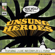 Unsung Heroes - What Would You Do?