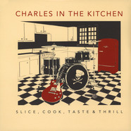 Charles In The Kitchen - Slice, Cook, Taste, Thrill