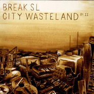 Break SL - City Wasteland Pt. II