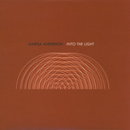 Marisa Anderson - Into The Light