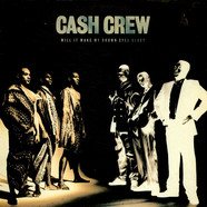 Cash Crew - Will It Make My Brown Eyes Blue?