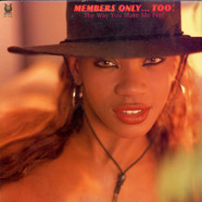 Members Only - Members Only...Too!  The Way You Make Me Feel