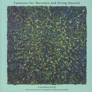 Carolina Eyck - Fantasias For Theremin And String Quartet