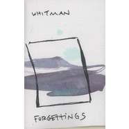 Whitman - Forgettings