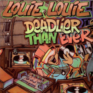 Louie Louie - Deadlier Than Ever