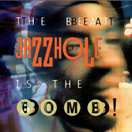 Jazzhole, The - The Beat Is The Bomb!